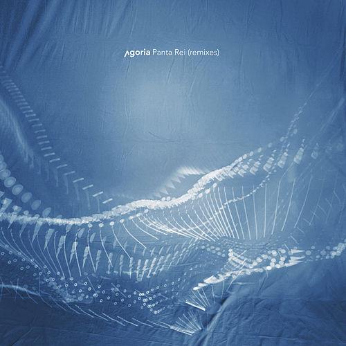 Play & Download Panta Rei (Remixes) - EP by Agoria | Napster