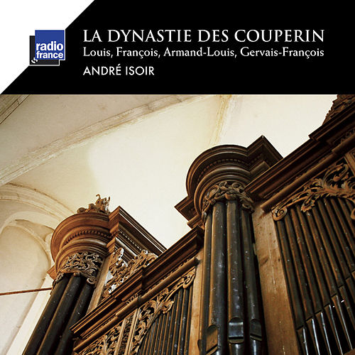Play & Download La dynastie des Couperin by André Isoir | Napster