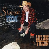 Play & Download Long Gone To The Yukon by Stompin' Tom Connors | Napster