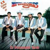 Play & Download Es Demasiado Tarde by Los Invasores De Nuevo Leon | Napster