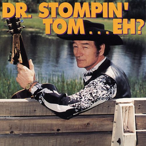 Play & Download Dr. Stompin' Tom, Eh...? by Stompin' Tom Connors | Napster
