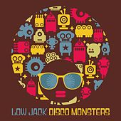 Play & Download Disco Monsters by Low Jack | Napster