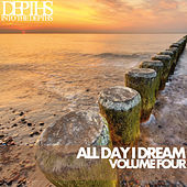 All Day I Dream, Vol. Four - Essential Deep House Selection by Various Artists