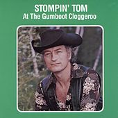 Play & Download Stompin' Tom At The Gumboot Cloggeroo by Stompin' Tom Connors | Napster