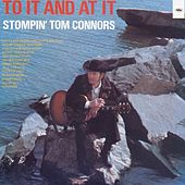Play & Download To It And At It by Stompin' Tom Connors | Napster