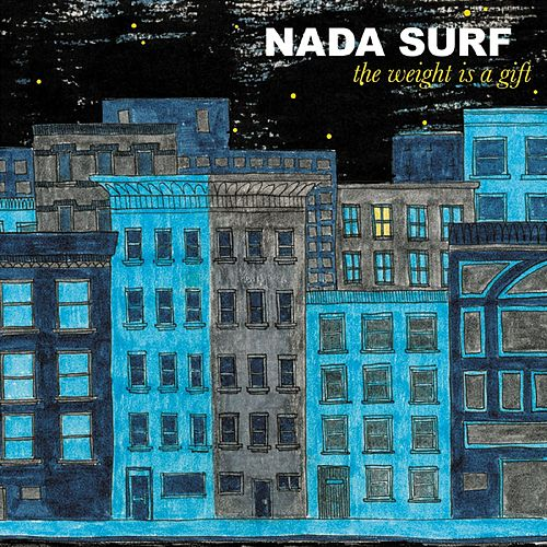 The Weight Is A Gift by Nada Surf