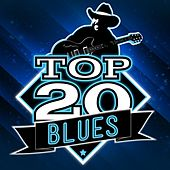 Play & Download Top 20 Blues by Various Artists | Napster
