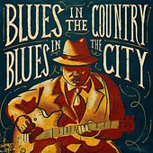 Play & Download Blues in the Country, Blues in the City by Various Artists | Napster
