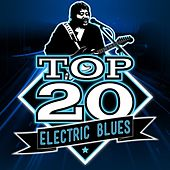 Play & Download Top 20 Electric Blues by Various Artists | Napster
