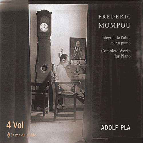 Play & Download Mompou: Complete Works for Piano by Adolf Pla | Napster