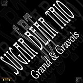 Play & Download Grand and Gravois by Sugar Bear Trio | Napster