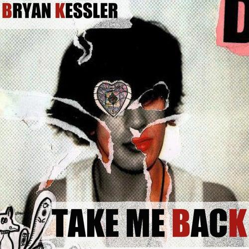 Play & Download Take me back by Bryan Kessler | Napster
