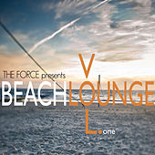 The Force Presents Beach Lounge, Vol. 1 by Various Artists