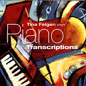 Play & Download Piano Transcriptions by Tina Faigen | Napster