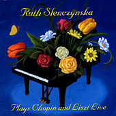 Play & Download Ruth Slenczynska Plays Chopin And Liszt Live! by Ruth Slenczynska | Napster