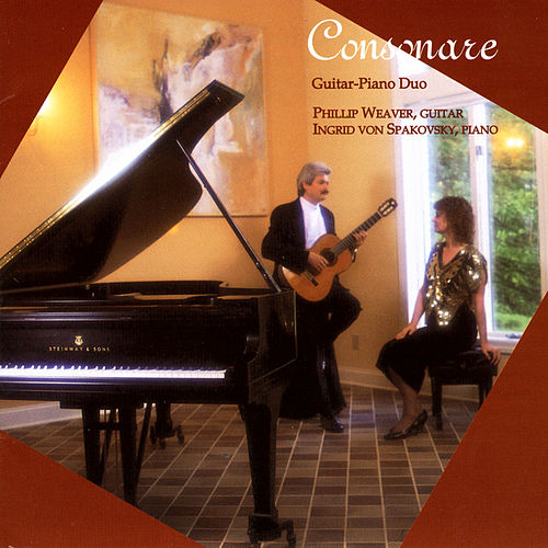 Play & Download Consonare: Guitar And Piano Duo by Phillip Weaver / Ingrid Von Spakovsky | Napster