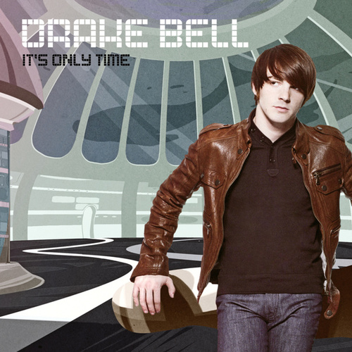 Play & Download It's Only Time by Drake Bell | Napster