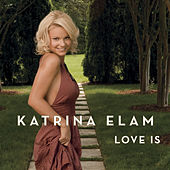 Play & Download Love Is by Katrina Elam | Napster