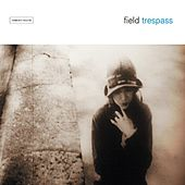 Play & Download Trespass by Field | Napster