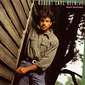 Play & Download West Textures by Robert Earl Keen | Napster