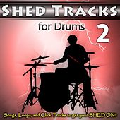 Play & Download Shed Tracks for Drums Vol. 2 by Fruition Music Inc. | Napster