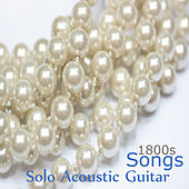 1800s Songs: Solo Acoustic Guitar by The O'Neill Brothers Group
