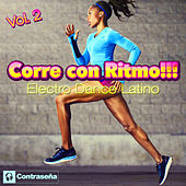 Play & Download Corre Con Ritmo Vol.2!!! Electro Dance Latino by Various Artists | Napster