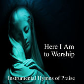 Play & Download Here I Am to Worship: Instrumental Hymns of Praise by The O'Neill Brothers Group | Napster