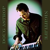 Play & Download Nightlife: Best of Instrumental Rock Music by Doug Astrop | Napster