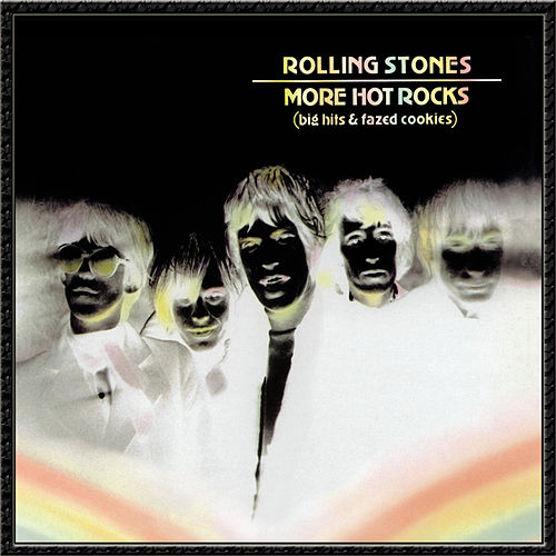 More Hot Rocks (Big Hits & Fazed Cookies) by The Rolling Stones