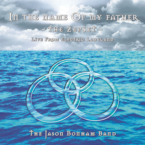 Play & Download In The Name Of My Father: The ZepSet by Jason Bonham | Napster