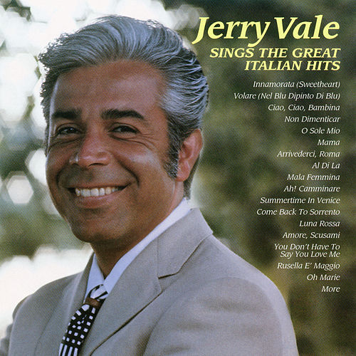 Play & Download Sings The Great Italian Hits by Jerry Vale | Napster