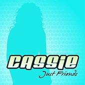 Play & Download Just Friends by Cassie | Napster