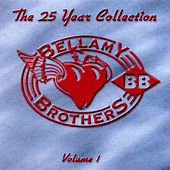 Play & Download The 25 Year Collection, Volume 1 by Bellamy Brothers | Napster