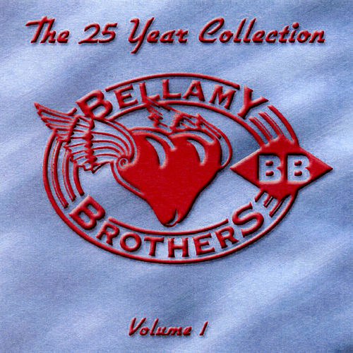 The 25 Year Collection, Volume 1 by Bellamy Brothers