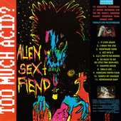 Too Much Acid? (Live Album) by Alien Sex Fiend