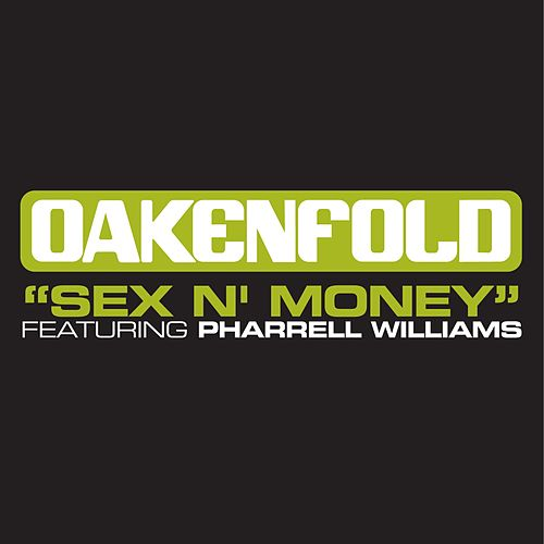 Play & Download Sex 'n' Money [Featuring Pharrell Williams] by Paul Oakenfold | Napster