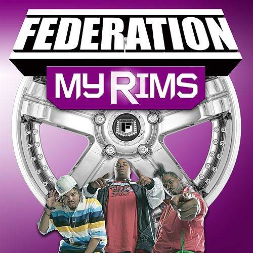 My Rims by Federation (Rap)