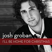 Play & Download I'll Be Home For Christmas by Josh Groban | Napster