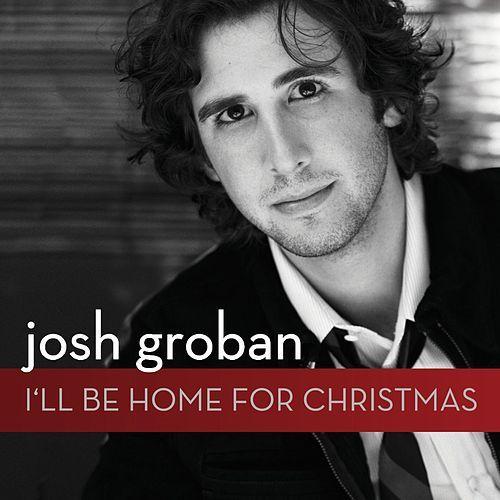I'll Be Home For Christmas by Josh Groban