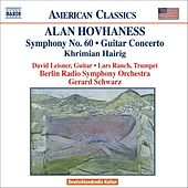Play & Download HOVHANESS: Khrimian Hairig / Guitar Concerto / Symphony No. 60 by Various Artists | Napster