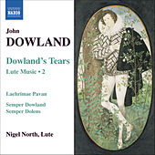 Play & Download DOWLAND: Lute Music, Vol. 2 by Nigel North | Napster