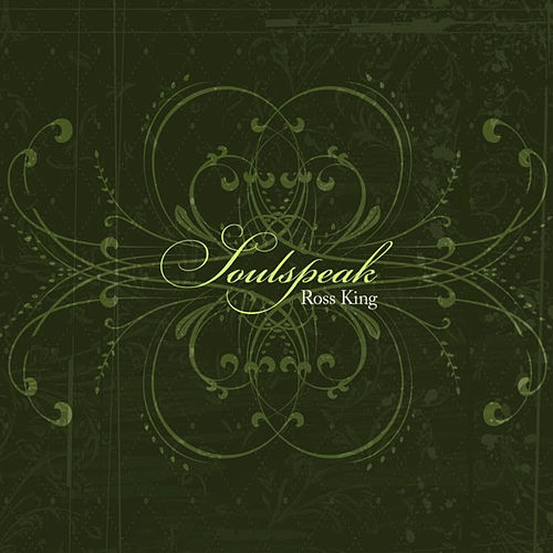 Play & Download Soulspeak by Ross King | Napster