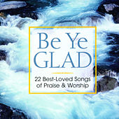 Play & Download Be Ye Glad by Discovery Singers | Napster