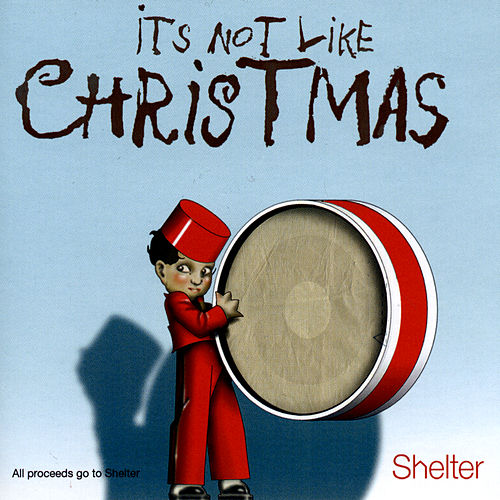 Play & Download It's Not Like Christmas by Various Artists | Napster
