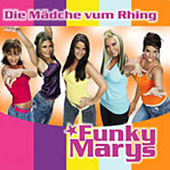 Play & Download Die Mädche vum Rhing by Funky Marys | Napster