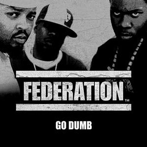 Play & Download Go Dumb by Federation (Rap) | Napster