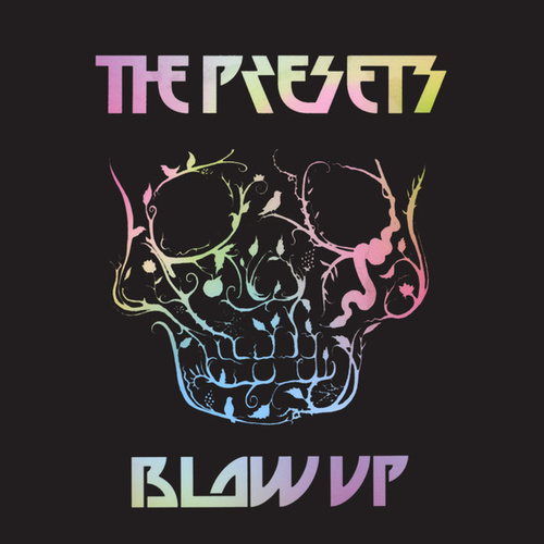 Play & Download Blow Up by The Presets | Napster