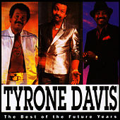 The Best Of The Future Years by Tyrone Davis