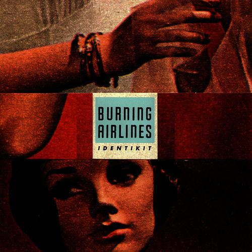 Identikit by Burning Airlines